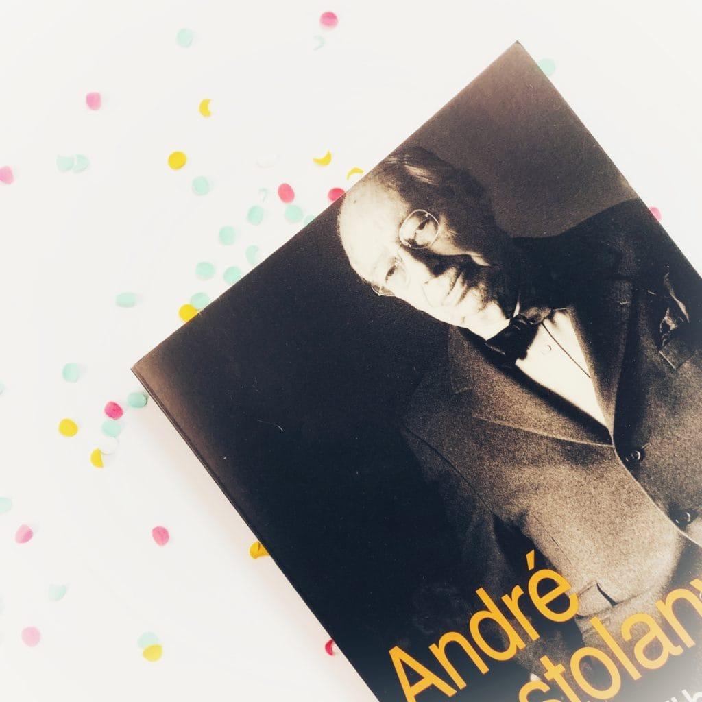 André Kostolany - Die Kunst über Geld nachzudenken
